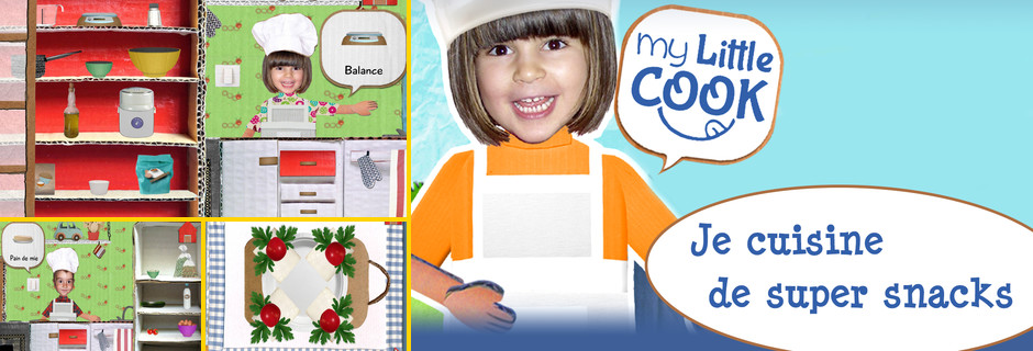 My little cook: Je cuisine de super snacks